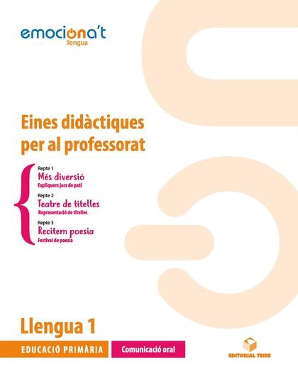 LLENGUA 1 EPO - COMUNICACIÓ ORAL. EINES DIDÀCTIQUES PER AL PROFESSORAT (CAT)