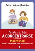 AYUDA A TU HIJO A CONCENTRARSE CON EL METODO MONTESSORI.
