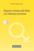 MUJERES VICTIMAS DEL DOLOR Y LA VIOLENCIA TERRORISTA.
