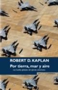 POR TIERRA, MAR Y AIRE : LAS HUELLAS GLOBALES DEL EJÉRCITO AMERICANO