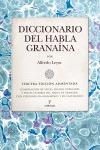 DICCIONARIO DEL HABLA GRANAÍNA. TERCERA EDICIÓN AUMENTADA