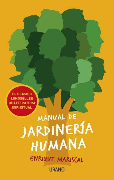 MANUAL DE JARDINERÍA HUMANA. -