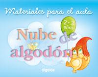 NUBE DE ALGODÓN, 2-3 EDUCACIÓN INFANTIL, 0-2 AÑOS. MATERIALES PARA EL AULA