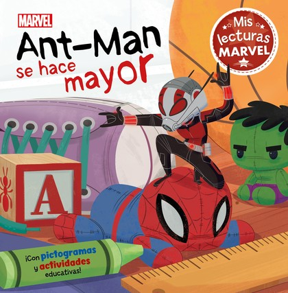 ANT-MAN SE HACE MAYOR (MIS LECTURAS MARVEL).