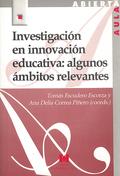 INVESTIGACIÓN EN INNOVACIÓN EDUCATIVA : ALGUNOS ÁMBITOS RELEVANTES