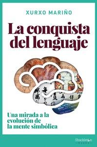LA CONQUISTA DEL LENGUAJE. UNA MIRADA A LA EVOLUCIÓN DE LA MENTE SIMBÓLICA