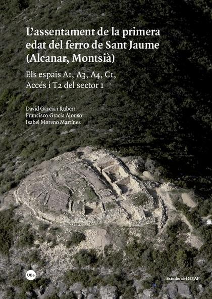L´ASSENTAMENT DE LA PRIMERA EDAT DEL FERRO DE SANT JAUME (ALCANAR, MONTSIÀ)