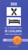 GUÍA DE RESTAURANTES Y HOTELES DE CATALUNYA, ANDORRA Y OTROS LUGARES DE INTERÉS, 19 EDICIÓN