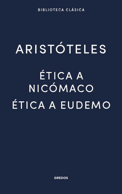 ÉTICA A NICÓMACO- ÉTICA A EUDEMO.