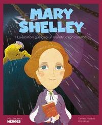 MARY SHELLEY. LA ESCRITORA DEL MONSTRUO CON CORAZÓN