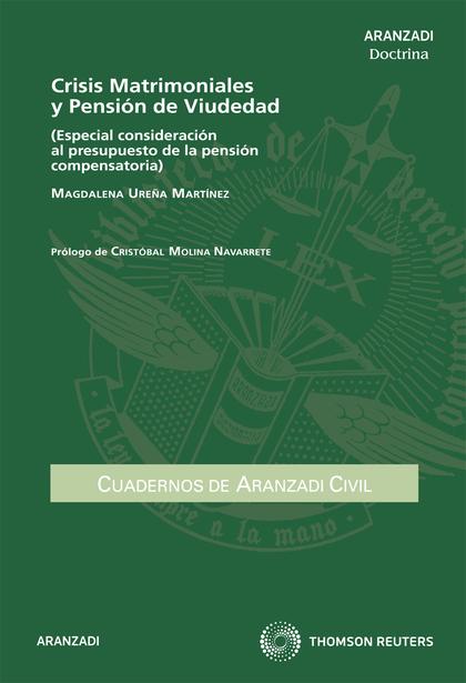 CRISIS MATRIMONIALES Y PENSIÓN DE VIUDEDAD. (ESPECIAL CONSIDERACIÓN AL PRESUPUESTO DE LA PENSIÓ