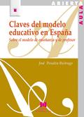 CLAVES DEL MODELO EDUCATIVO EN ESPAÑA : SOBRE EL MODELO DE ENSEÑANZA Y DE PROFESOR