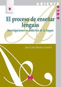 EL PROCESO DE ENSEÑAR LENGUAS : INVESTIGACIONES EN DIDÁCTICA DE LA LENGUA