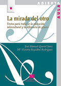 LA MIRADA DEL OTRO : TEXTOS PARA TRABAJAR LA EDUCACIÓN INTERCULTURAL Y LA DIFERENCIA DE GÉNERO