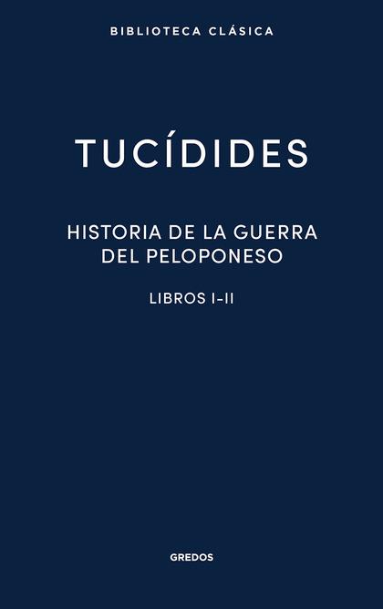 HISTORIA DE LA GUERRA DEL PELOPONESO I-II (N.E.)