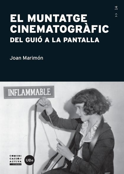 EL MUNTATGE CINEMATOGRÀFIC. DEL GUIÓ A LA PANTALLA