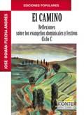 EL CAMINO. REFLEXIONES SOBRE LOS EVANGELIOS DOMINICALES Y FESTIVOS CICLO C