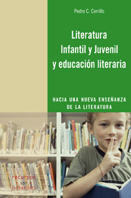 LITERATURA INFANTIL Y JUVENIL Y EDUCACIÓN LITERARIA: HACIA UNA NUEVA ENSEÑANZA DE LA LITERATURA