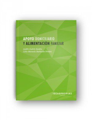 APOYO DOMICILIARIO Y ALIMENTACIÓN FAMILIAR : EL ASISTENTE COMO EJE CENTRAL EN LA ADMINISTRACIÓN