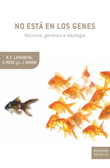 NO ESTÁ EN LOS GENES : RACISMO, GENÉTICA E IDEOLOGÍA