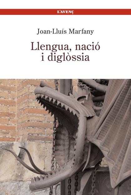 LLENGUA, NACIÓ I DIGLÒSSIA