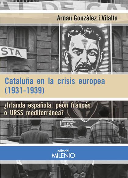 CATALUÑA EN LA CRISIS EUROPEA (1931-1939)                                       ¿IRLANDA ESPAÑO