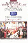 LA TURBULENTA HISTORIA DE LOS ESPAÑOLES DEL SIGLO XIX (II) : DESDE LA SALIDA DE NAPOLEÓN DE MAD