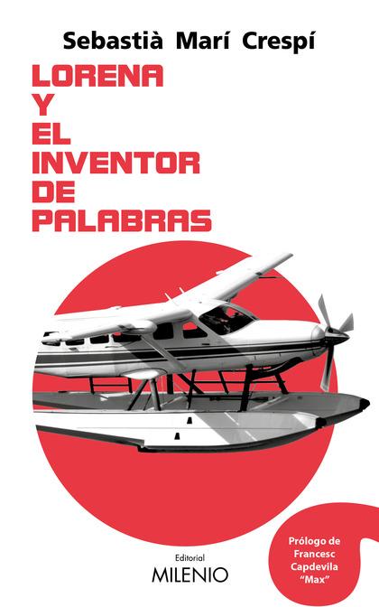 LORENA Y EL INVENTOR DE PALABRAS.