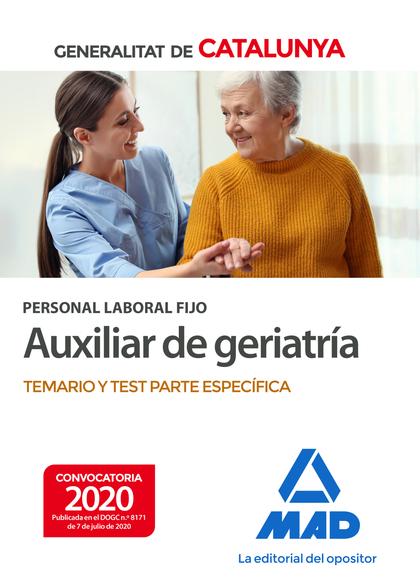 PERSONAL LABORAL FIJO DE AUXILIAR DE GERIATRÍA DE LA GENERALITAT DE CATALUNYA. T. TEMARIO Y TES