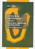 CIENCIA DE LA ADMINISTRACIÓN. TEORÍA DE LA ORGANIZACIÓN Y GESTIÓN PÚBLICA. VOLUM.