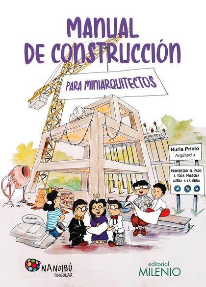 MANUAL DE CONSTRUCCIÓN PARA MINIARQUITECTOS.