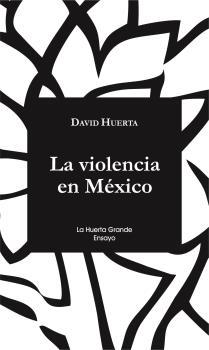 LA VIOLENCIA EN MÉXICO.