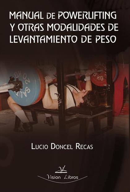 MANUAL DE POWERLIFTING Y OTRAS MODALIDADES DE LEVANTAMIENTO DE PESO
