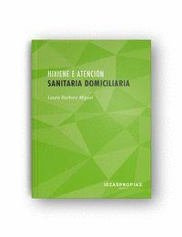 HIXIENE E ATENCIÓN SANITARIA DOMICILIARIA : OBSERVACIÓN FUNCIONAL E ASISTENCIA SANITARIA PARA O