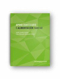 APOIO DOMICILIARIO E ALIMENTACIÓN FAMILIAR : O ASISTENTE COMO EIXO CENTRAL NA XESTIÓN E MANTEME