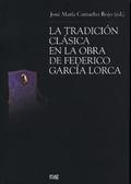 LA TRADICIÓN CLÁSICA EN LA OBRA DE FEDERICO GARCÍA LORCA