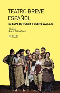 TEATRO BREVE ESPAÑOL : DE LOPE DE RUEDA A BUERO VALLEJO