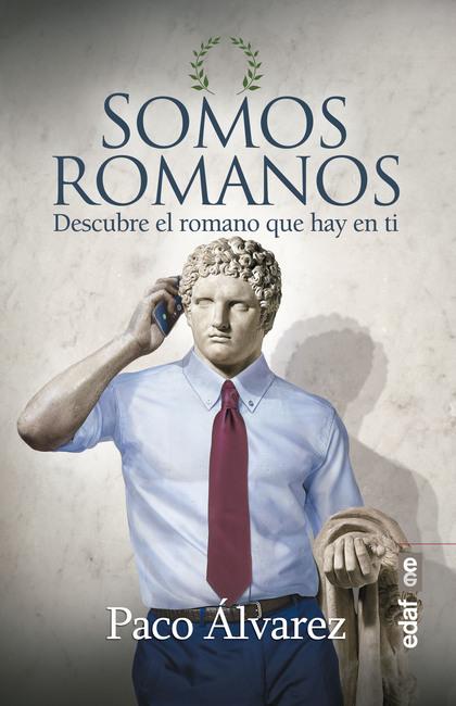 SOMOS ROMANOS. DESCUBRE EL ROMANO QUE HAY EN TI