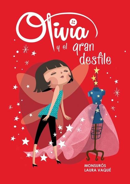OLIVIA Y EL GRAN DESFILE (OLIVIA 1).