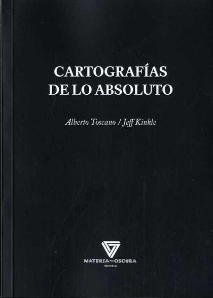 CARTOGRAFÍAS DE LO ABSOLUTO