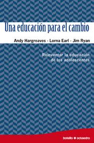 UNA EDUCACIÓN PARA EL CAMBIO: REINVENTAR LA EDUCACIÓN DE LOS ADOLESCENTES