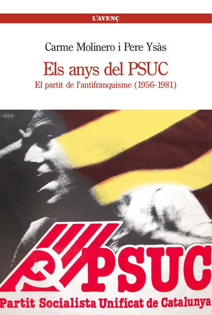 ELS ANYS DEL PSUC : EL PARTIT DE L´ANTIFRANQUISME (1956-1981)