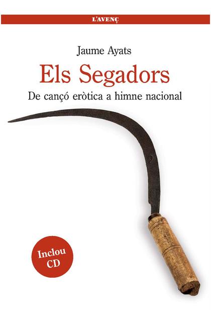 ELS SEGADORS : DE CANÇÓ ERÒTICA A HIMNE NACIONAL