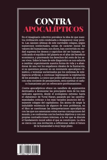 CONTRA APOCALÍPTICOS. ECOLOGISMO, ANIMALISMO, POSTHUMANISMO