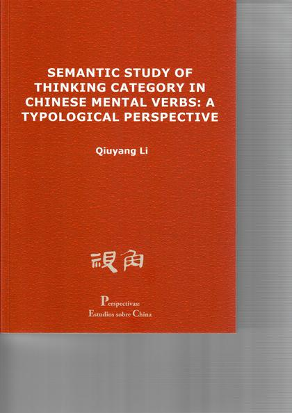 SEMANTIC STUDY OF THINKING CATEGORY IN CHINESE MENTAL VERBS.
