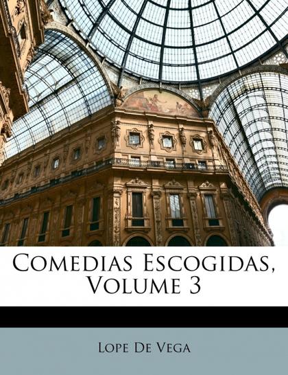 COMEDIAS ESCOGIDAS, VOLUME 3