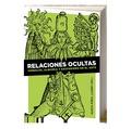 RELACIONES OCULTAS. SÍMBOLOS, ALQUIMIA Y ESOTERISMO EN EL ARTE