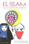 EL ISLAM A LAS PUERTAS DE EUROPA : CÓMO EVITAR EL CHOQUE DE CULTURAS Y CIVILIZACIONES