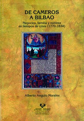 DE CAMEROS A BILBAO: NEGOCIOS, FAMILIA Y NOBLEZA EN TIEMPOS DE CRISIS (1770-1834)