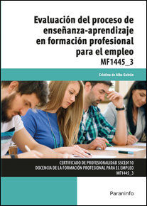 MF1445_3 - EVALUACIÓN DEL PROCESO DE ENSEÑANZA APRENDIZAJE EN FORMACIÓN PROFESIO